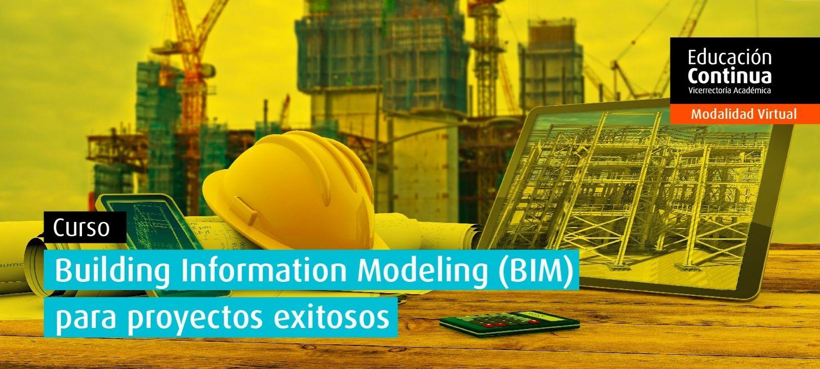 Curso virtual | Building Information Modeling (BIM) para proyectos exitosos