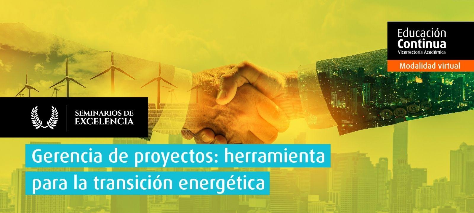 Curso virtual - Gerencia de proyectos: herramienta para la transición energética