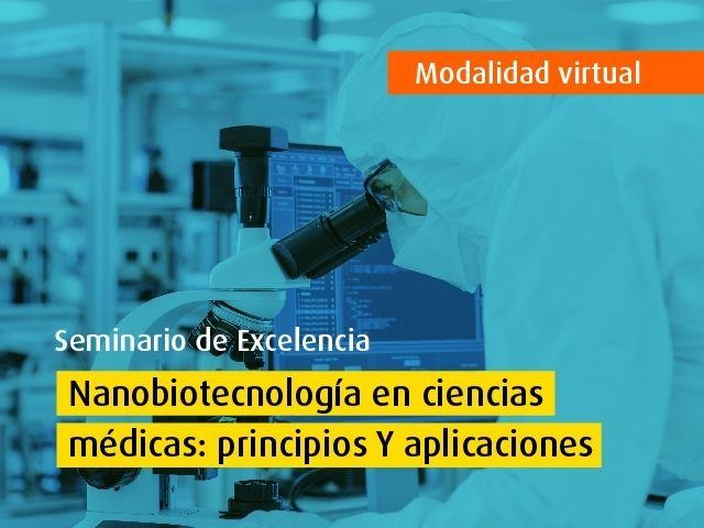 Curso virtual - Nanobiotecnología en ciencias médicas: principios y aplicaciones