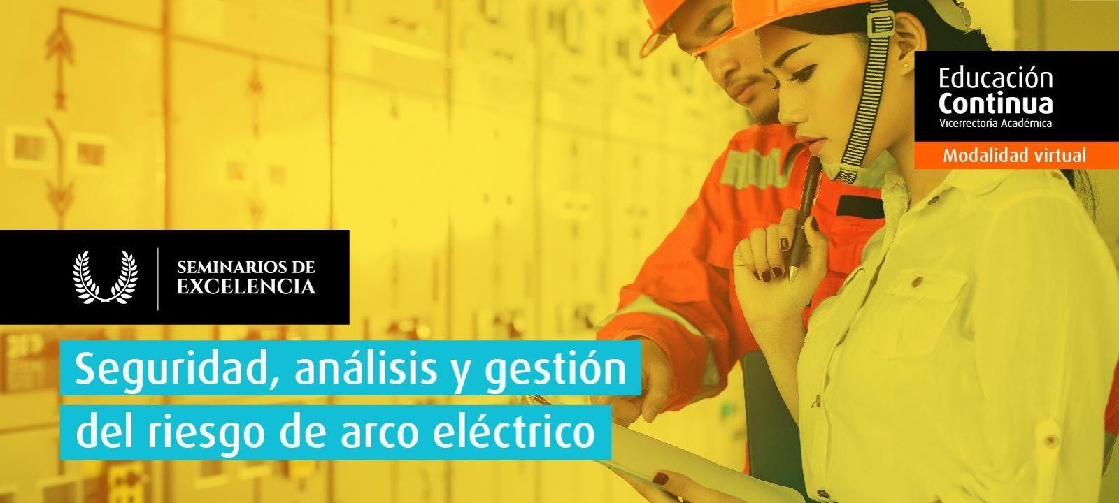 Seminario de Excelencia - Seguridad, análisis y gestión del riesgo de arco eléctrico