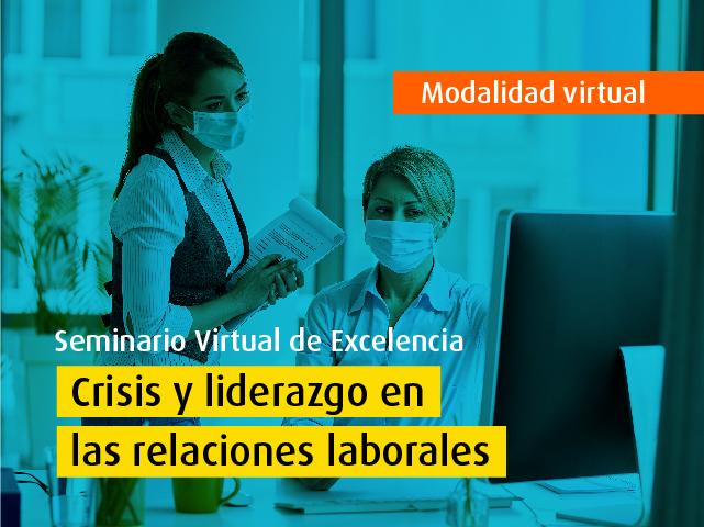 Seminario Virtual de Excelencia - Crisis y liderazgo en las relaciones laborales