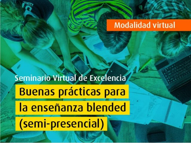 Seminario Virtual de Excelencia - Buenas prácticas para la enseñanza blended (semi-presencial)