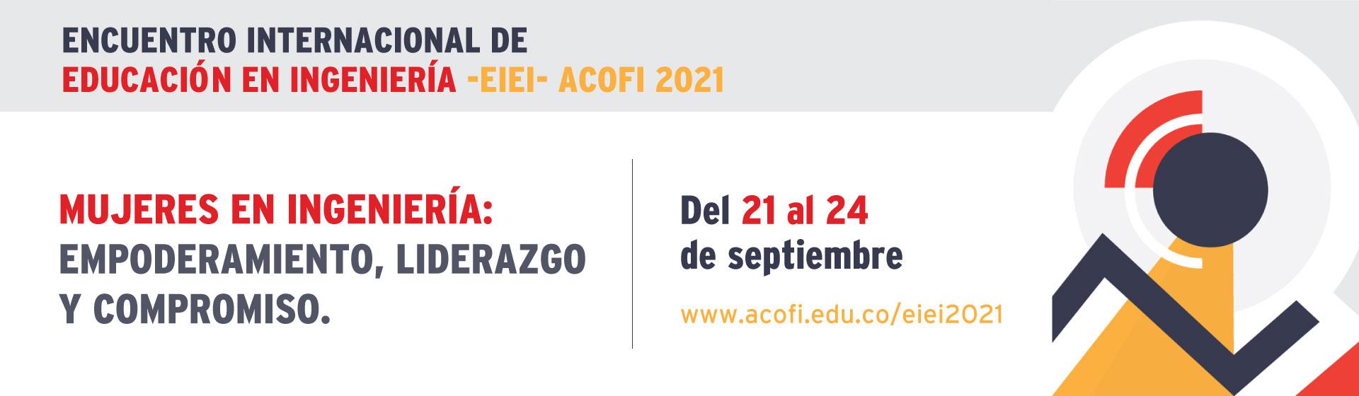 Encuentro Internacional de Educación en Ingeniería -EIEI- ACOFI 2021