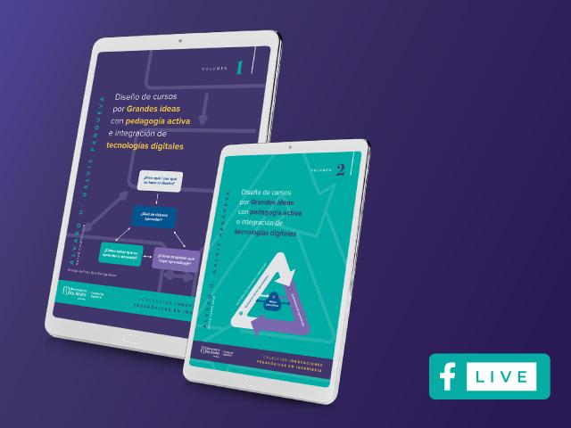 Lanzamiento libro 'Diseño de cursos por grandes ideas con pedagogía activa e integración de tecnologías digitales'
