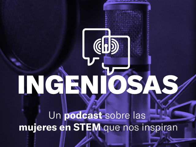 Ingeniosas, el primer podcast de la Facultad de Ingeniería