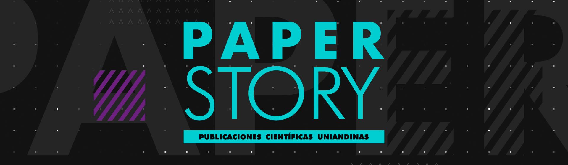 Paper Story: Publicaciones Científicas Uniandinas