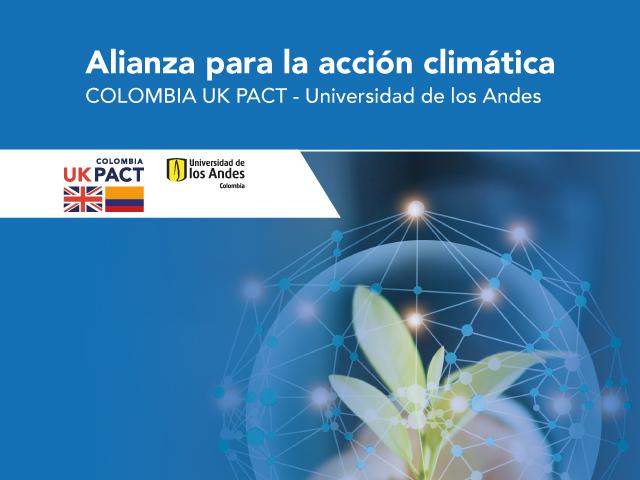 Universidad de los Andes y Colombia-UK PACT anuncian su alianza para la acción climática