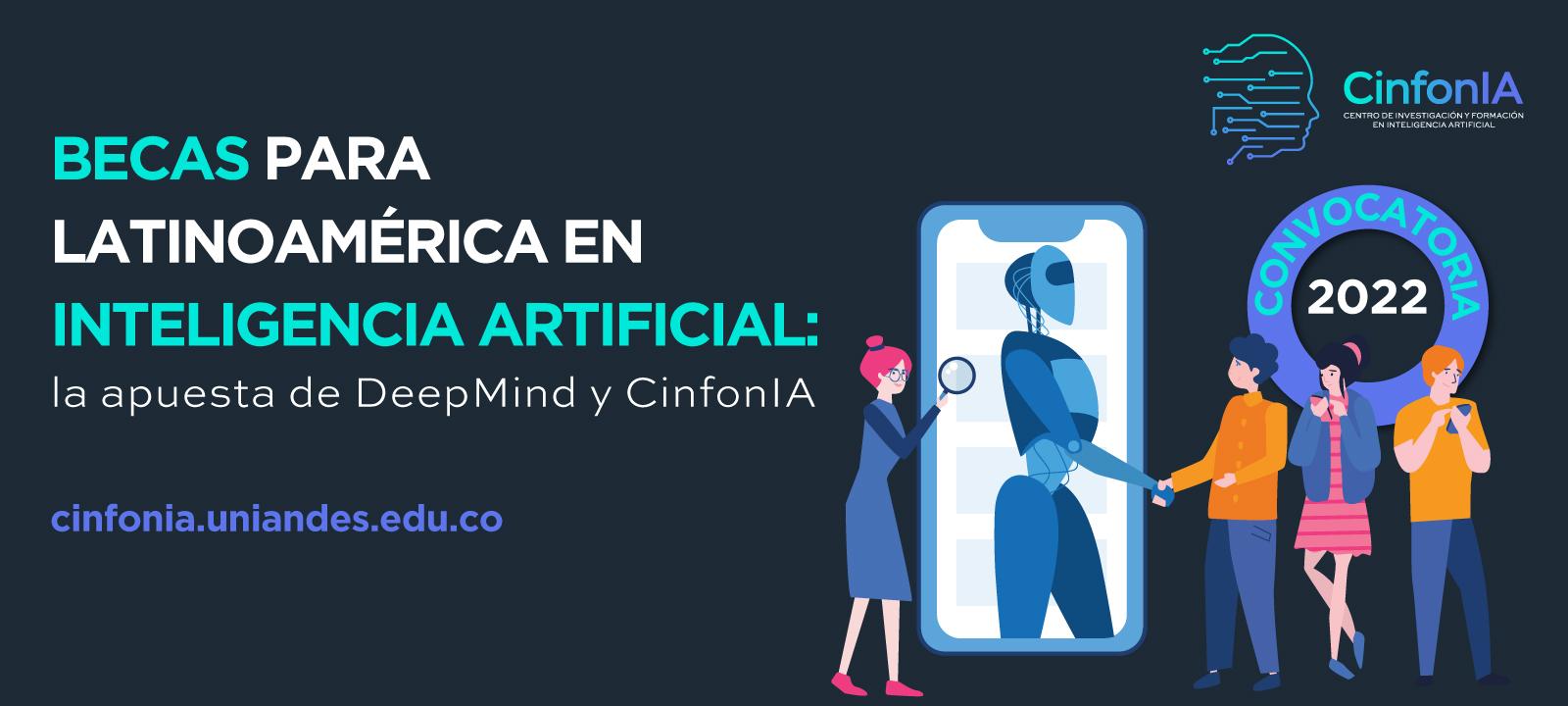 Convocatoria para becas en estudios en Inteligencia Artificial de CinfonIA y DeepMind