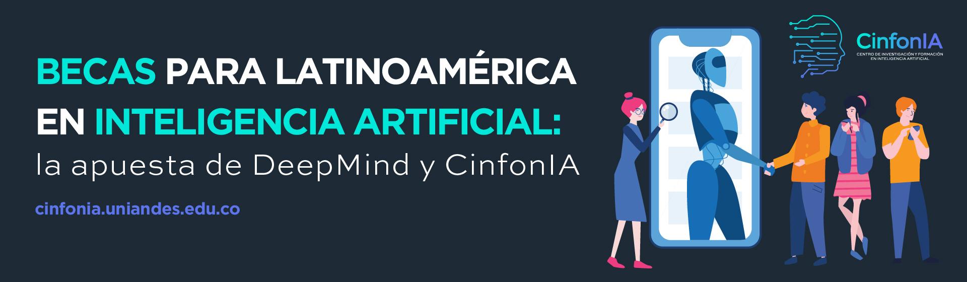 Becas para Latinoamérica en inteligencia artificial: la apuesta de DeepMind y CinfonIA