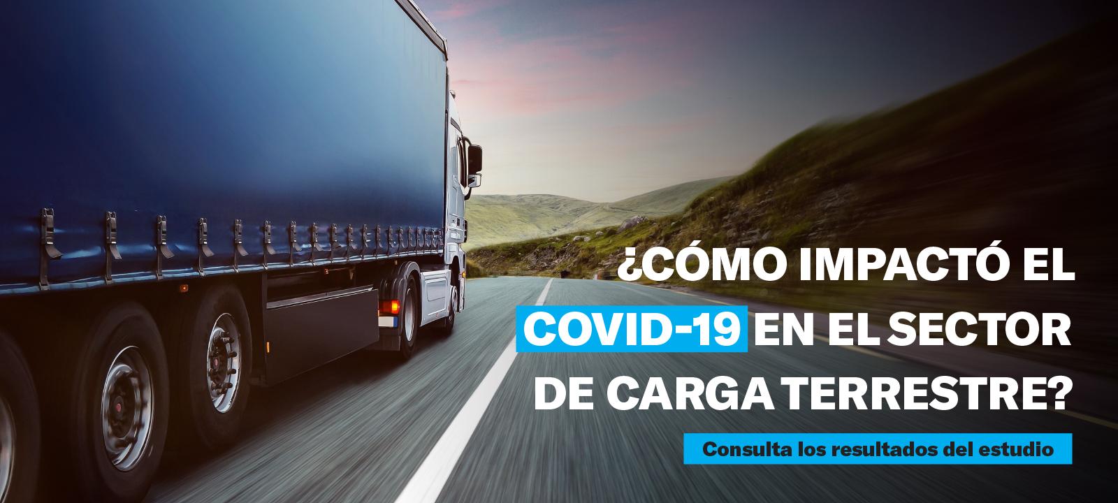 Impacto del Covid-19 en el sector de carga terrestre en Colombia y los indicios del retorno a la productividad
