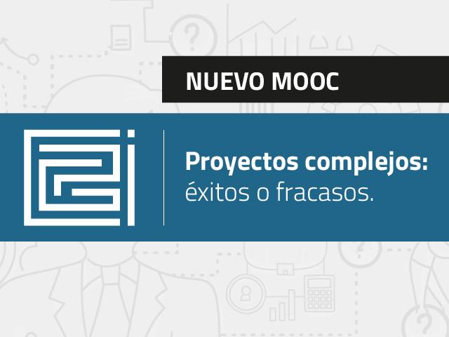 Mooc Proyectos complejos: éxitos o fracasos