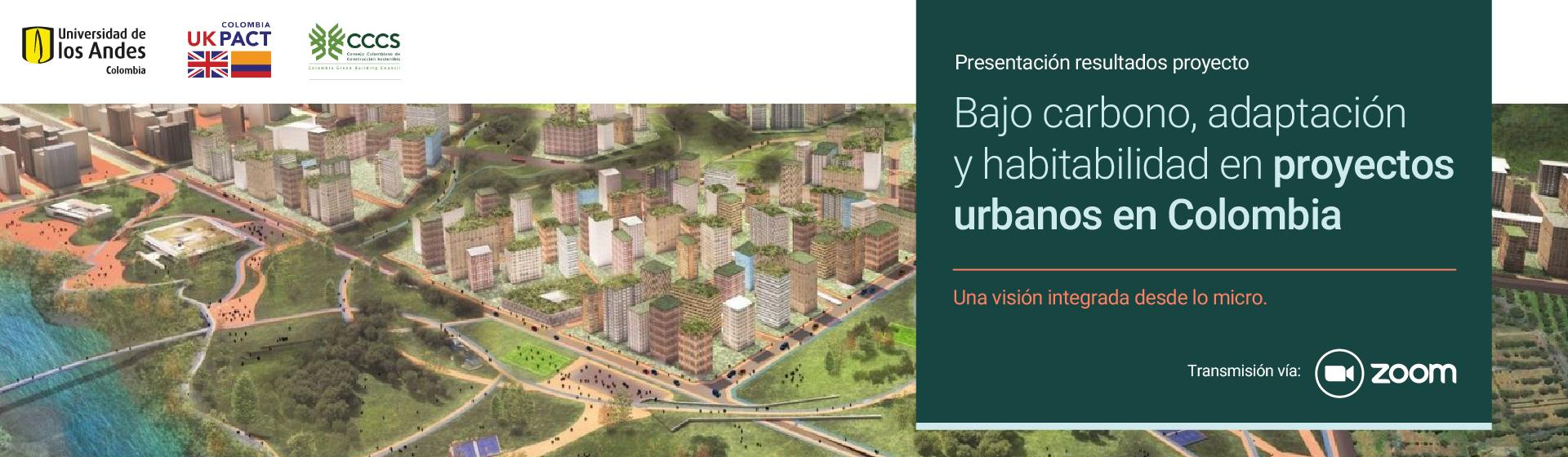 Presentación proyecto - Bajo carbono, adaptación y habitabilidad en proyectos urbanos en Colombia